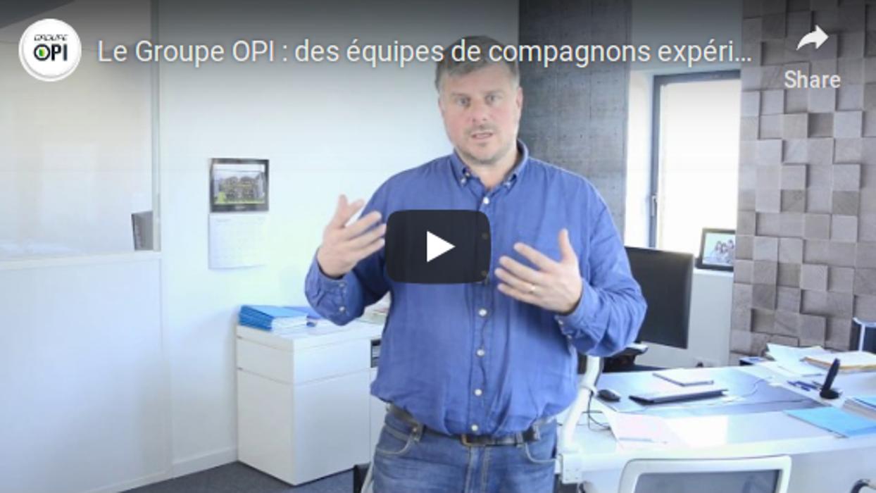 Groupe OPI en vidéo : un seul interlocuteur pour 4 corps de métiers 0