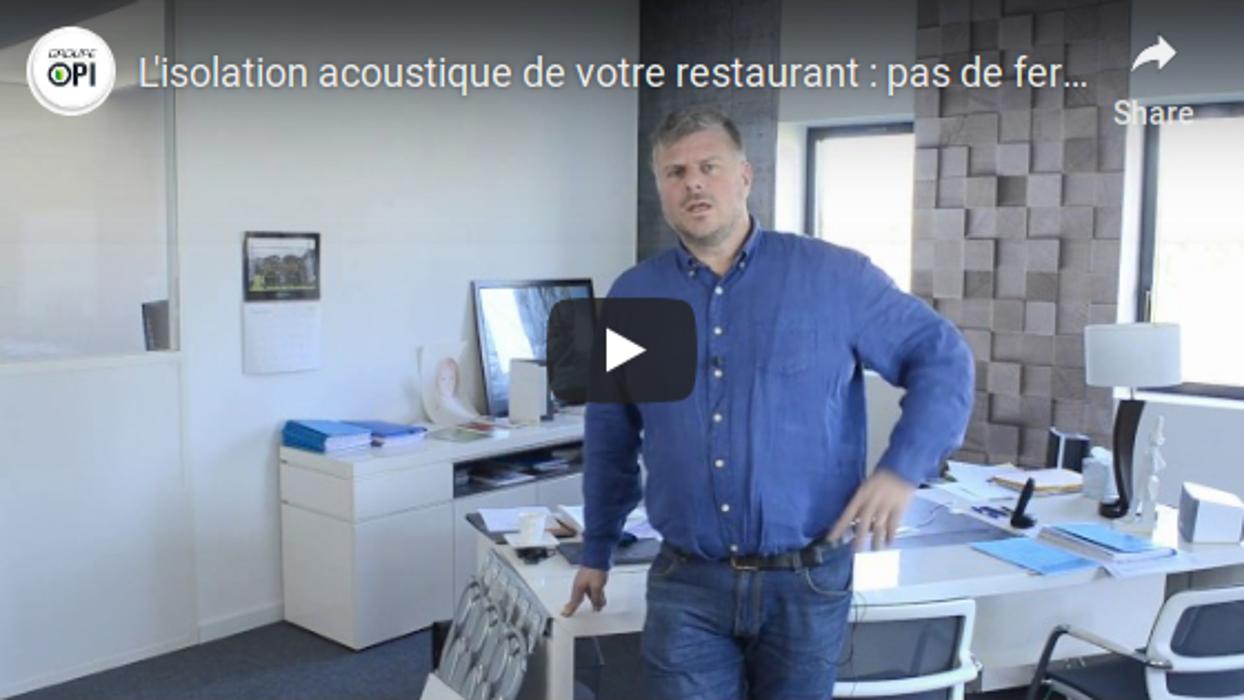 Groupe Opi en vidéo : isolation acoustique de votre restaurant 0